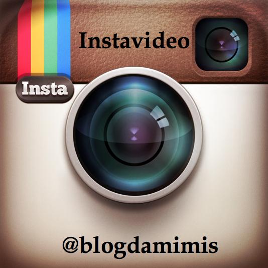 Novidades no Instagram: Instavideo e o @blogdamimis