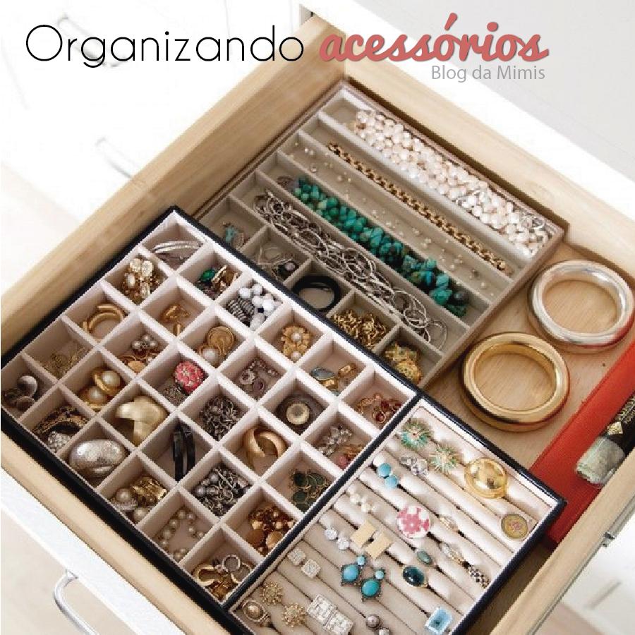 organizando-acessórios-blog-da-mimis-michelle-franzoni-destaque-01