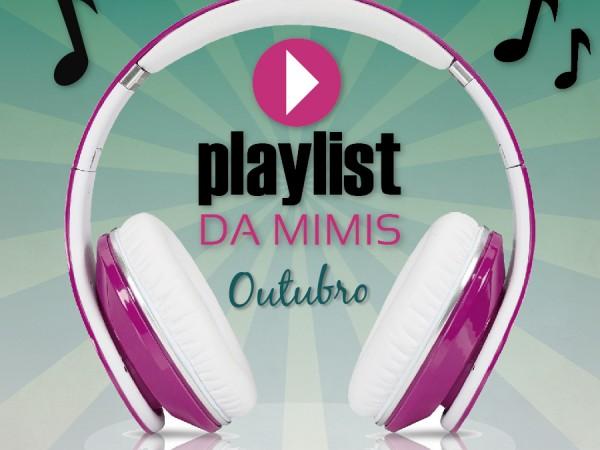 playlist-outubro-blog-da-mimis-michelle-franzoni-01