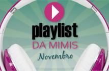 playlist-novembro-blog-da-mimis-michelle-franzoni-03