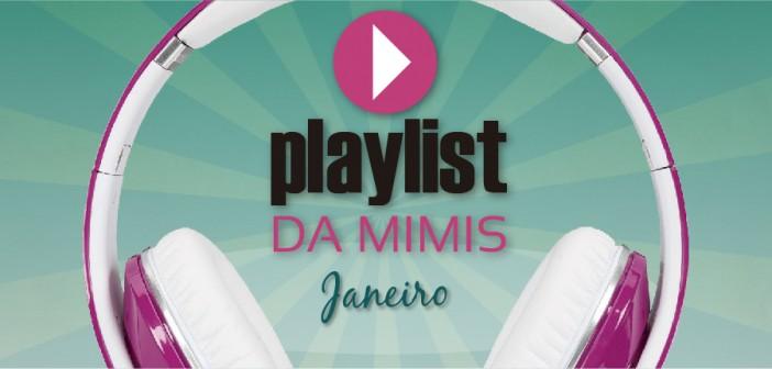 playlist-janeiro-blog-da-mimis-michelle-franzoni-03