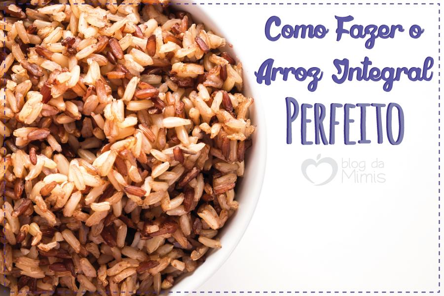 Como-fazer-o-arroz-integral-perfeito-blog-da-mimis-michelle-franzoni-01