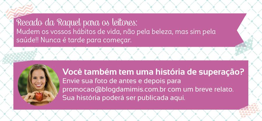Superação-Raquel-Mendanha-blog-da-mimis-michelle-franzoni-05