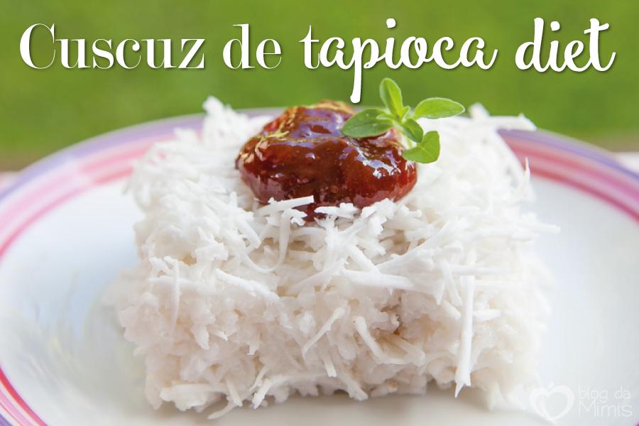 cuscuz-de-tapioca-blog-da-mimis-michelle-franzoni-post