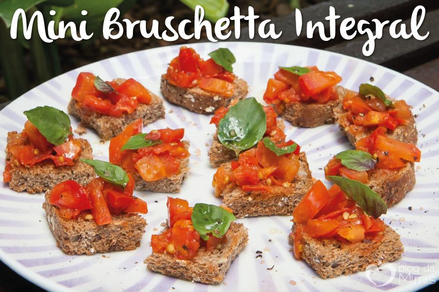 Mini-bruschetta-integral-blog-da-mimis-michelle-franzoni-post